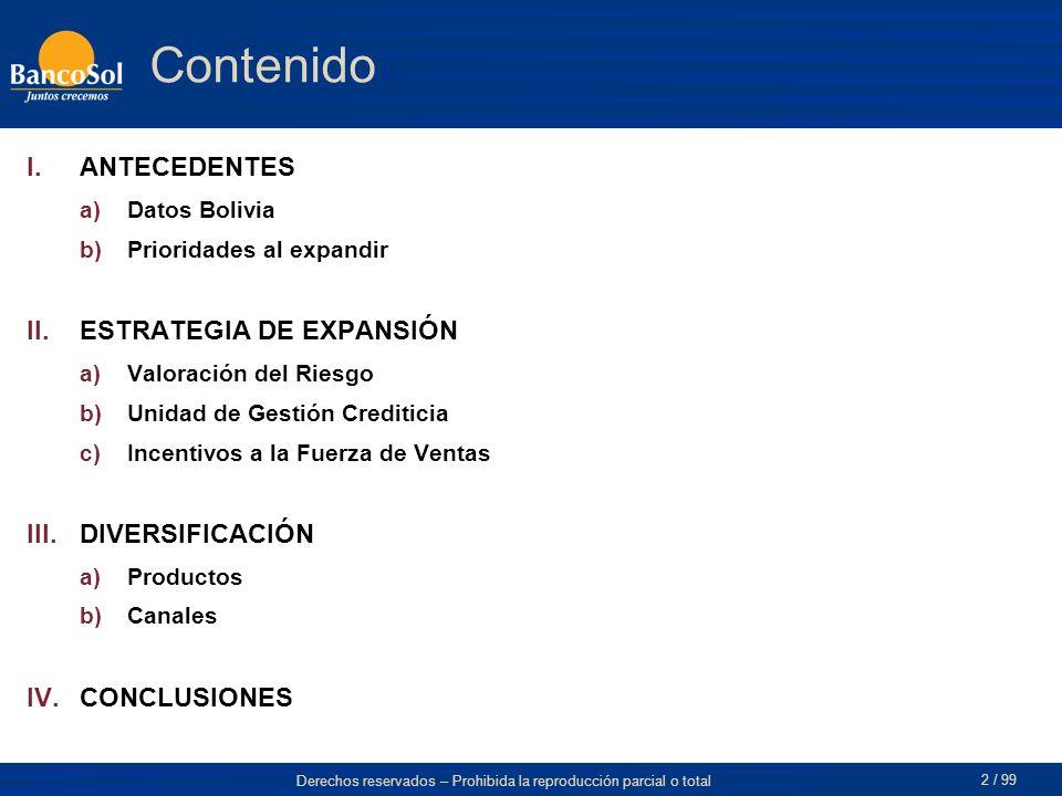 Derechos reservados – Prohibida la reproducción parcial o total 2 / 99 Contenido I.ANTECEDENTES a)Datos Bolivia b)Prioridades al expandir II.ESTRATEGI