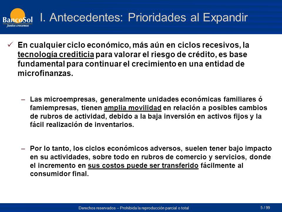 Derechos reservados – Prohibida la reproducción parcial o total 5 / 99 I. Antecedentes: Prioridades al Expandir En cualquier ciclo económico, más aún