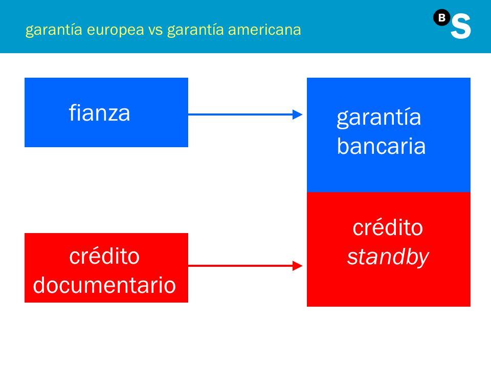 garantía europea vs garantía americana fianza crédito documentario garantía bancaria crédito standby