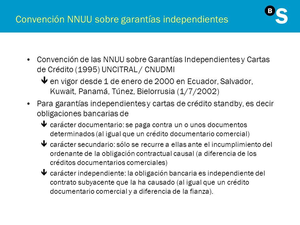 Convención NNUU sobre garantías independientes Convención de las NNUU sobre Garantías Independientes y Cartas de Crédito (1995) UNCITRAL / CNUDMI êen