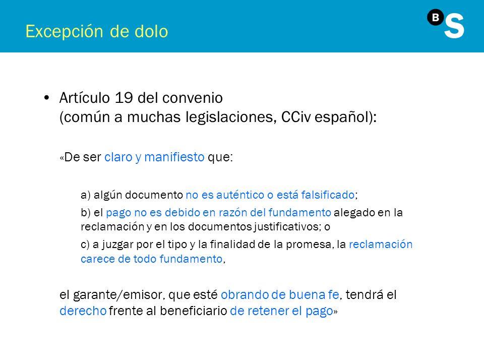 Excepción de dolo Artículo 19 del convenio (común a muchas legislaciones, CCiv español): «De ser claro y manifiesto que: a) algún documento no es auté