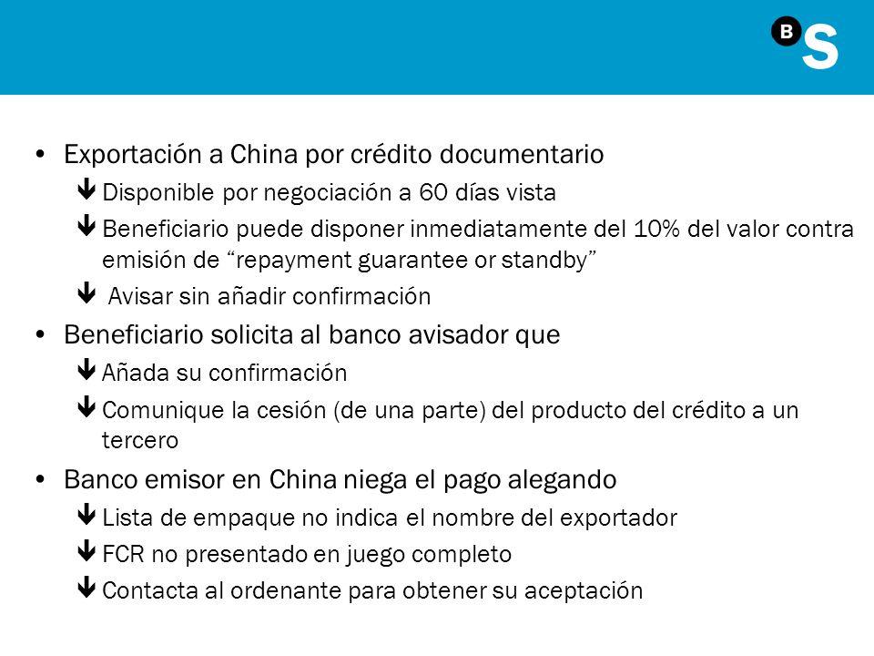 Exportación a China por crédito documentario êDisponible por negociación a 60 días vista êBeneficiario puede disponer inmediatamente del 10% del valor