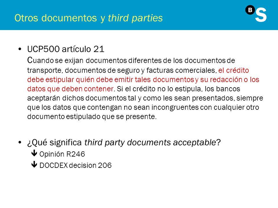 Otros documentos y third parties UCP500 artículo 21 C uando se exijan documentos diferentes de los documentos de transporte, documentos de seguro y fa