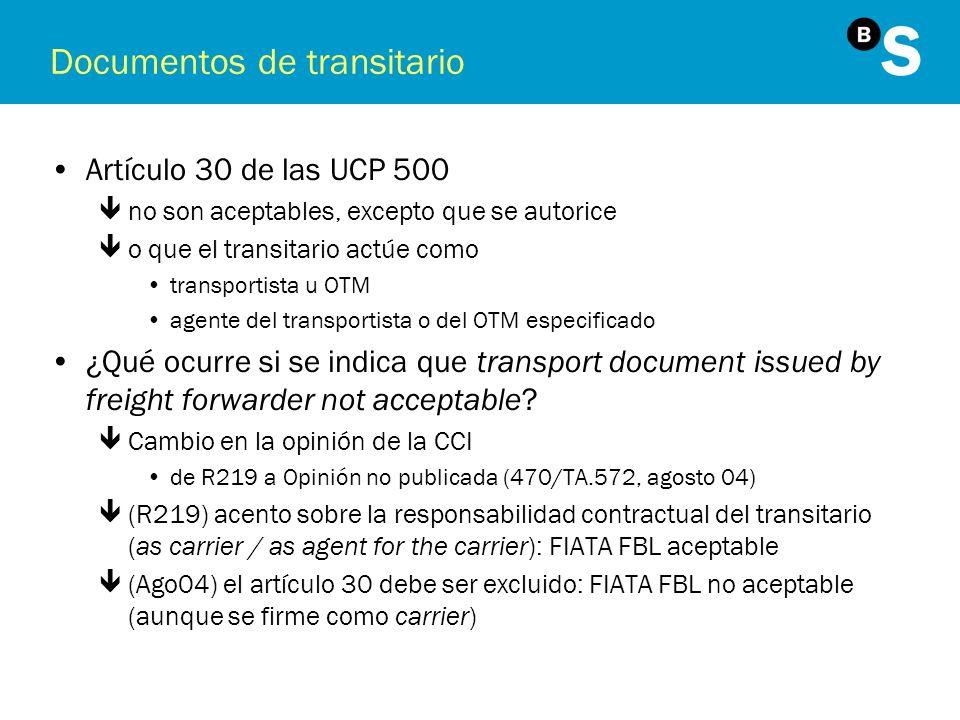 Documentos de transitario Artículo 30 de las UCP 500 êno son aceptables, excepto que se autorice êo que el transitario actúe como transportista u OTM