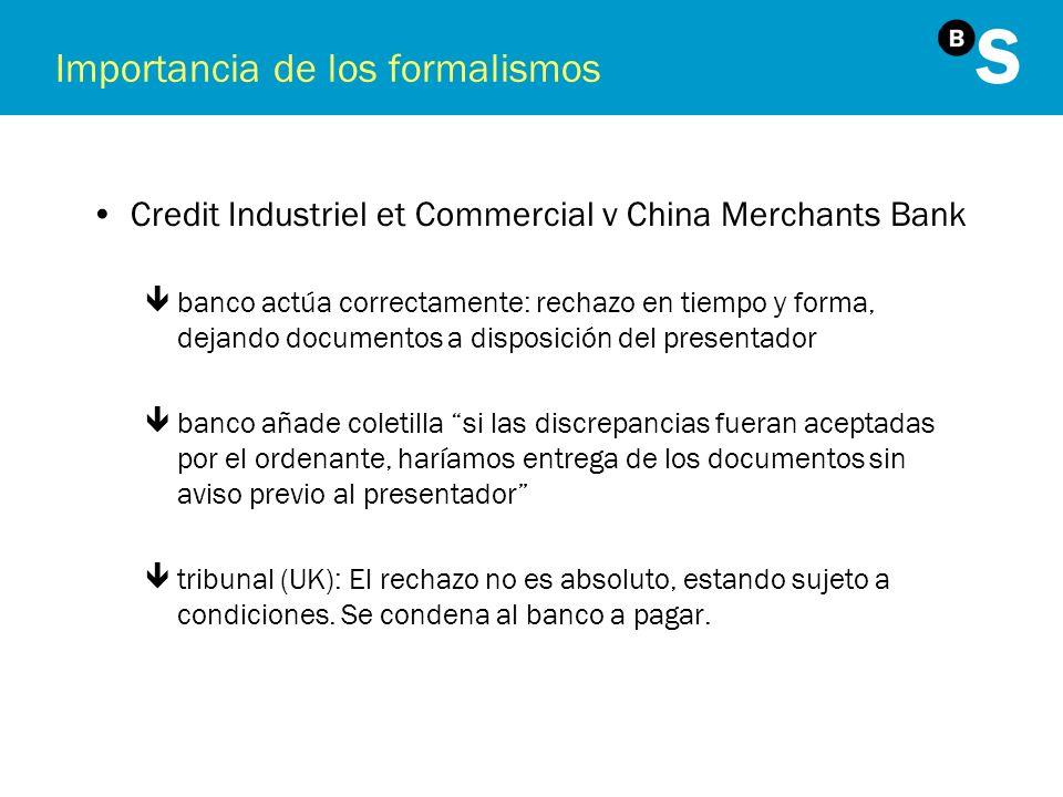 Importancia de los formalismos Credit Industriel et Commercial v China Merchants Bank êbanco actúa correctamente: rechazo en tiempo y forma, dejando d