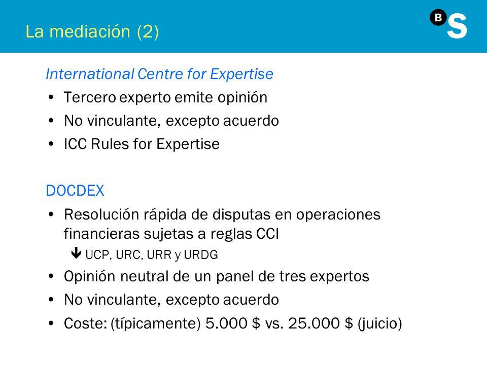 La mediación (2) International Centre for Expertise Tercero experto emite opinión No vinculante, excepto acuerdo ICC Rules for Expertise DOCDEX Resolu