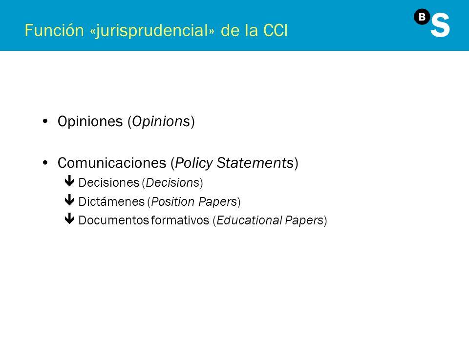 Función «jurisprudencial» de la CCI Opiniones (Opinions) Comunicaciones (Policy Statements) êDecisiones (Decisions) êDictámenes (Position Papers) êDoc
