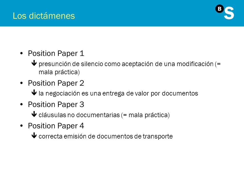 Los dictámenes Position Paper 1 êpresunción de silencio como aceptación de una modificación (= mala práctica) Position Paper 2 êla negociación es una