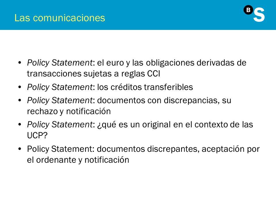 Las comunicaciones Policy Statement: el euro y las obligaciones derivadas de transacciones sujetas a reglas CCI Policy Statement: los créditos transfe