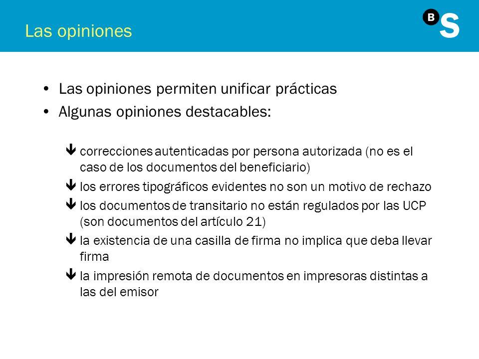 Las opiniones Las opiniones permiten unificar prácticas Algunas opiniones destacables: êcorrecciones autenticadas por persona autorizada (no es el cas