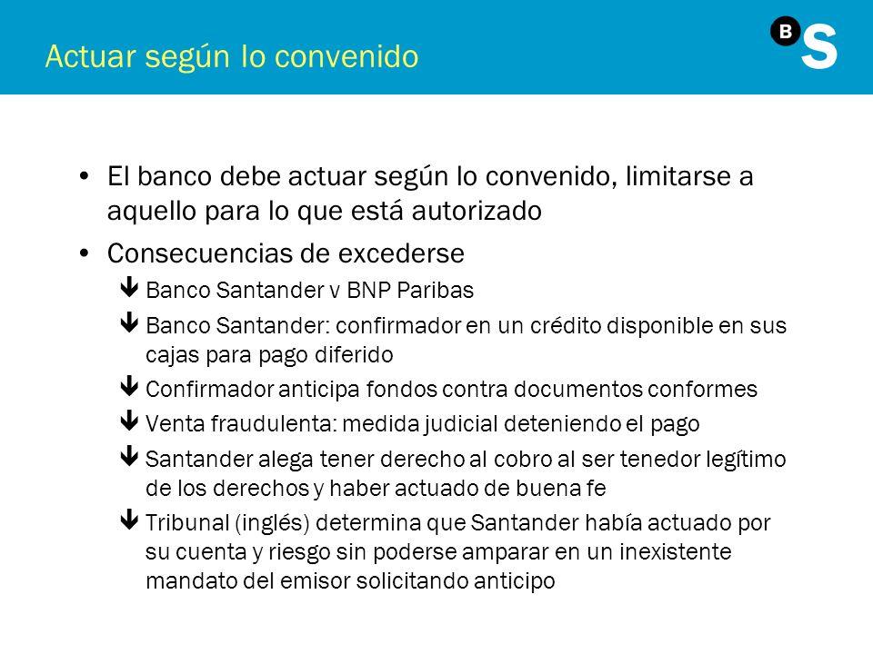 Actuar según lo convenido El banco debe actuar según lo convenido, limitarse a aquello para lo que está autorizado Consecuencias de excederse êBanco S