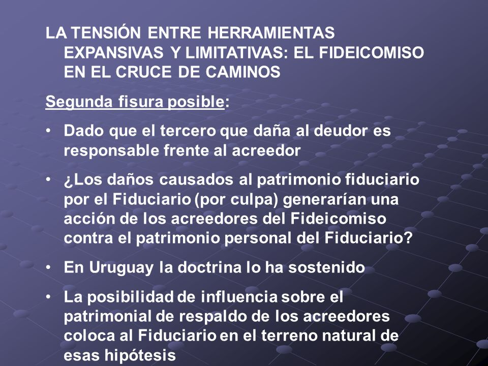 LA TENSIÓN ENTRE HERRAMIENTAS EXPANSIVAS Y LIMITATIVAS: EL FIDEICOMISO EN EL CRUCE DE CAMINOS Segunda fisura posible: Dado que el tercero que daña al