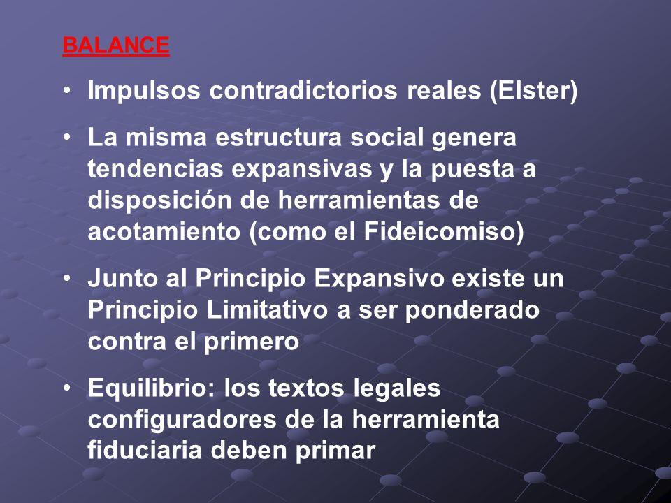 BALANCE Impulsos contradictorios reales (Elster) La misma estructura social genera tendencias expansivas y la puesta a disposición de herramientas de
