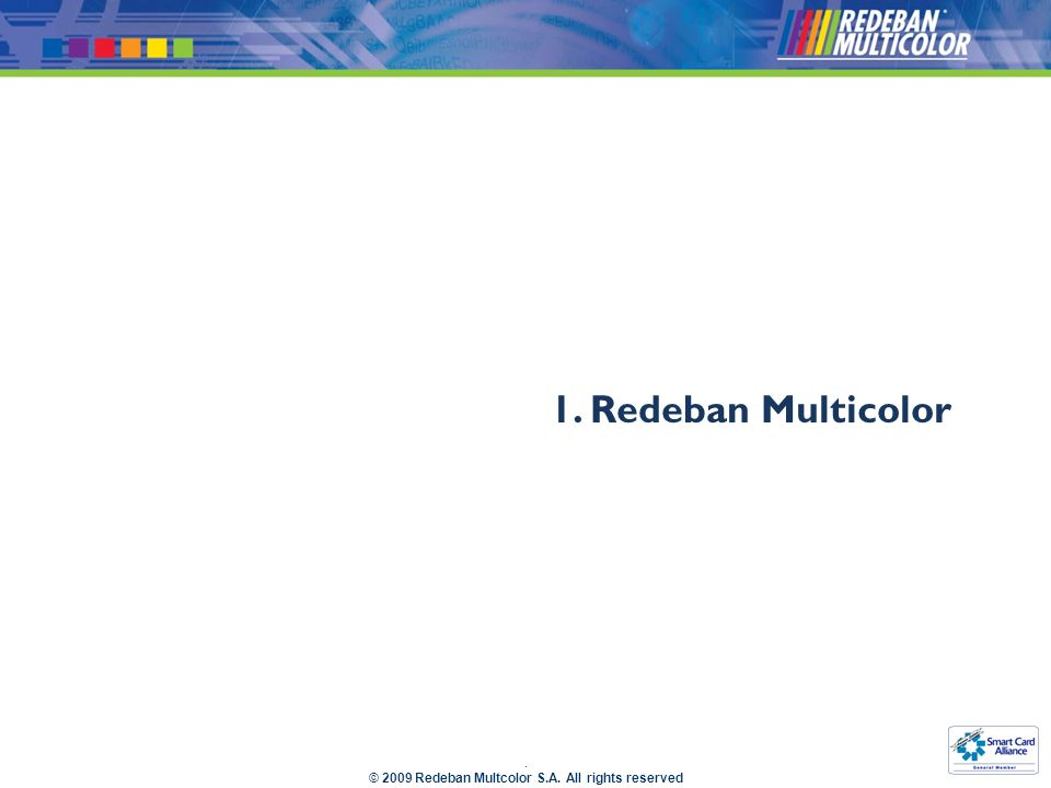 . © 2009 Redeban Multcolor S.A. All rights reserved Publicidad