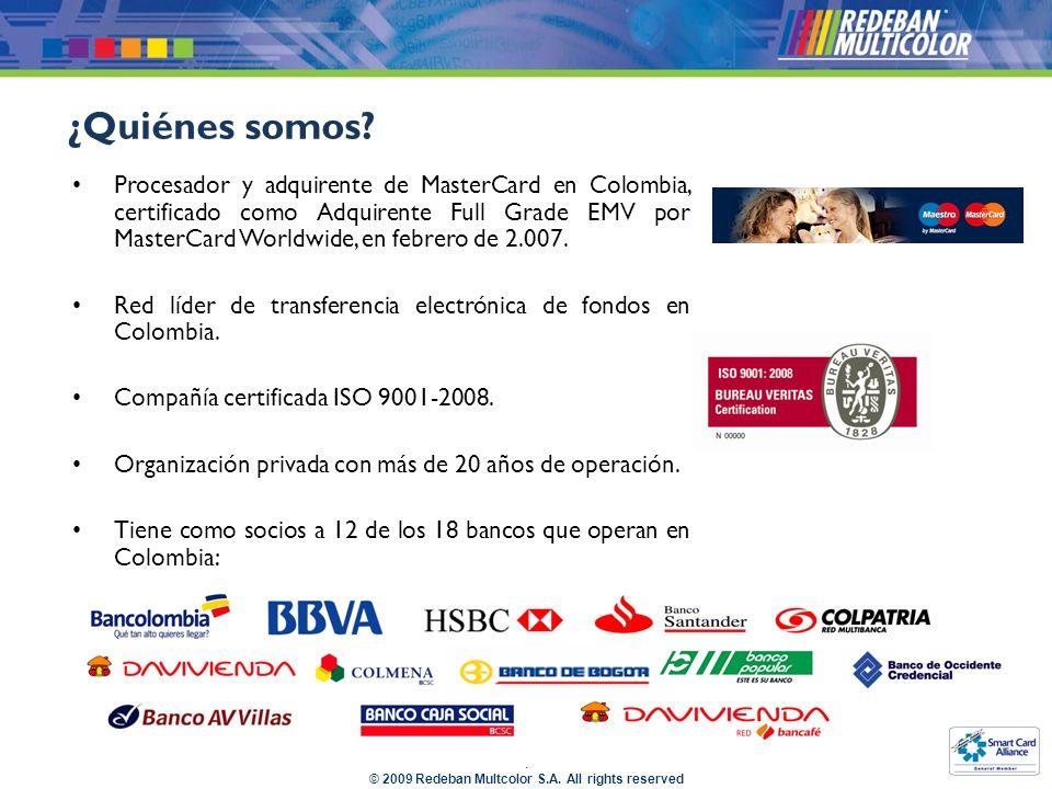 © 2009 Redeban Multcolor S.A.All rights reserved ¿Quiénes somos.