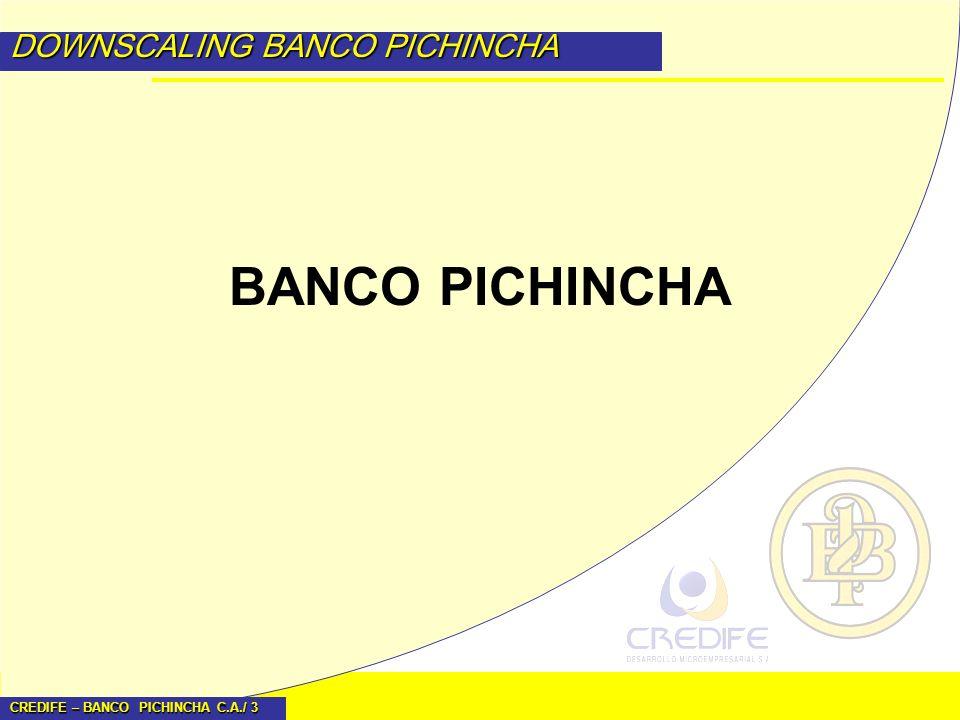 CREDIFE – BANCO PICHINCHA C.A./ 14 DOWNSCALING BANCO PICHINCHA Contrato Administración Sobre Cartera Vigente–Deducciones por Deterioro en Calidad.