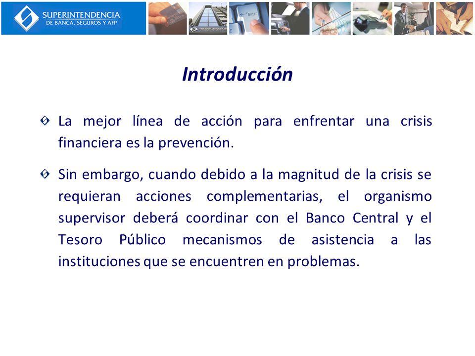 La mejor línea de acción para enfrentar una crisis financiera es la prevención. Sin embargo, cuando debido a la magnitud de la crisis se requieran acc
