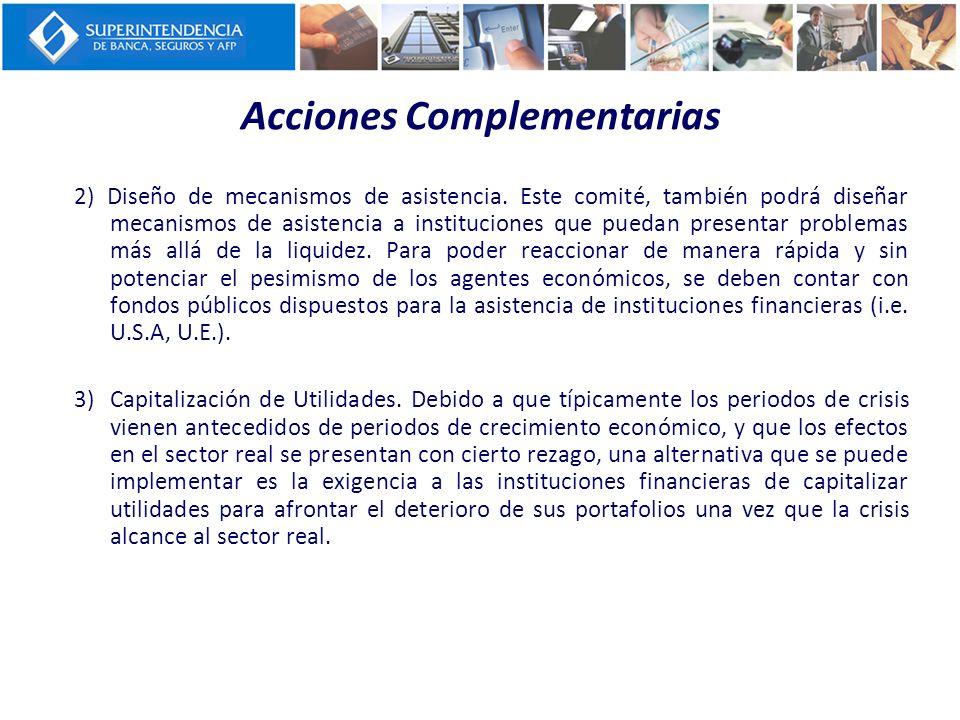 Acciones Complementarias 2) Diseño de mecanismos de asistencia. Este comité, también podrá diseñar mecanismos de asistencia a instituciones que puedan