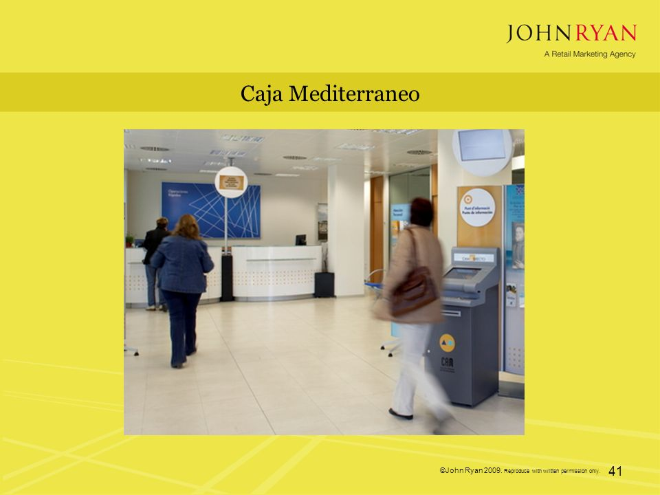 ©John Ryan 2009. Reproduce with written permission only. 41 Caja Mediterraneo