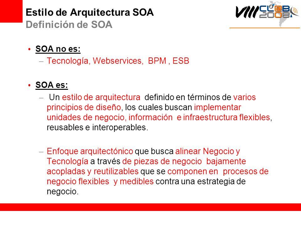 SOA no es: – Tecnología, Webservices, BPM, ESB SOA es: – Un estilo de arquitectura definido en términos de varios principios de diseño, los cuales bus