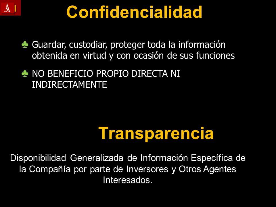 Confidencialidad Guardar, custodiar, proteger toda la información obtenida en virtud y con ocasión de sus funciones Guardar, custodiar, proteger toda