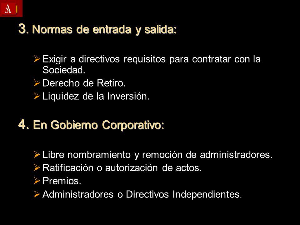 3. Normas de entrada y salida: Exigir a directivos requisitos para contratar con la Sociedad. Exigir a directivos requisitos para contratar con la Soc