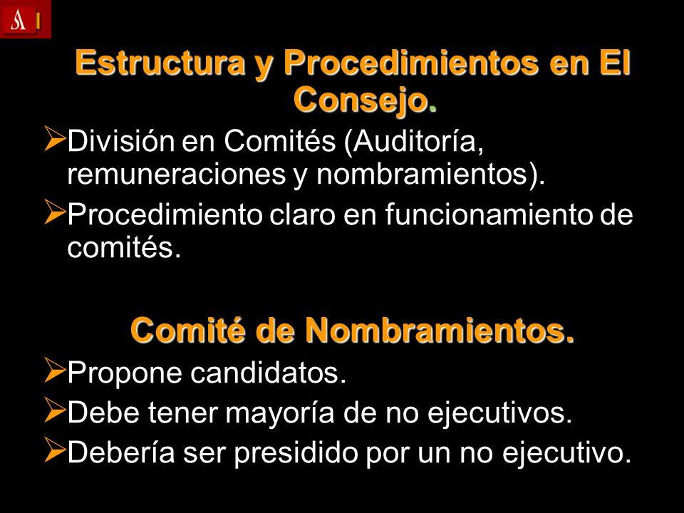 Estructura y Procedimientos en El Consejo. División en Comités (Auditoría, remuneraciones y nombramientos). División en Comités (Auditoría, remuneraci
