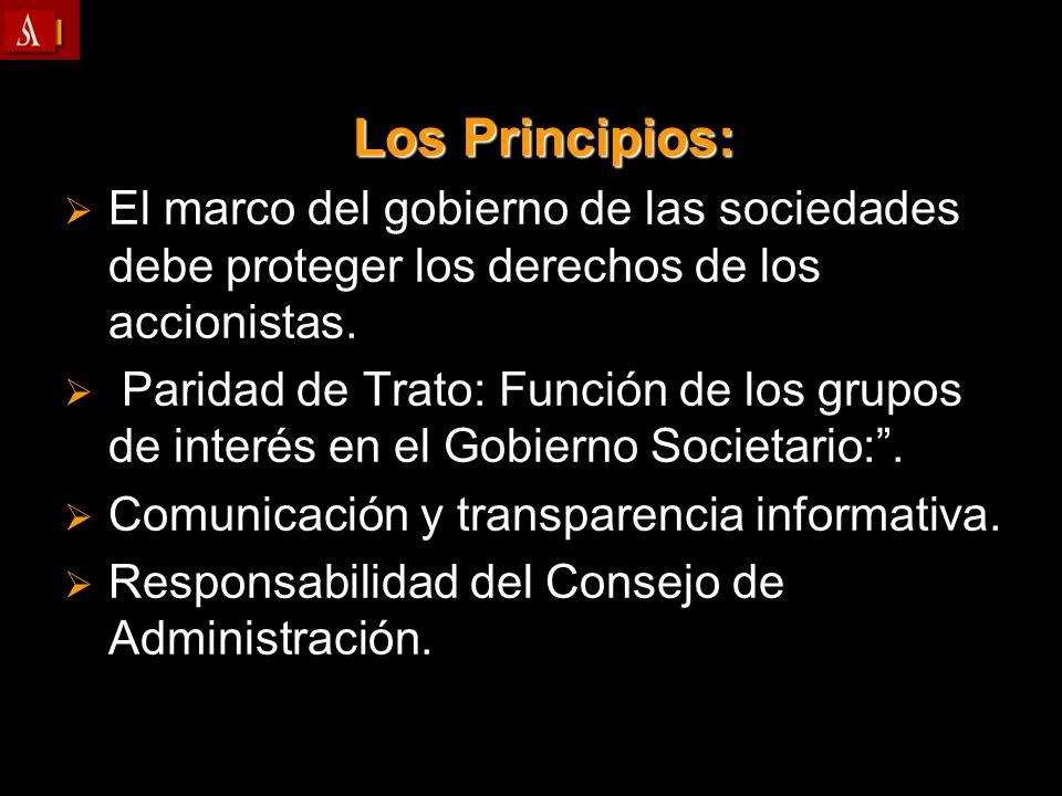 Los Principios: El marco del gobierno de las sociedades debe proteger los derechos de los accionistas. El marco del gobierno de las sociedades debe pr