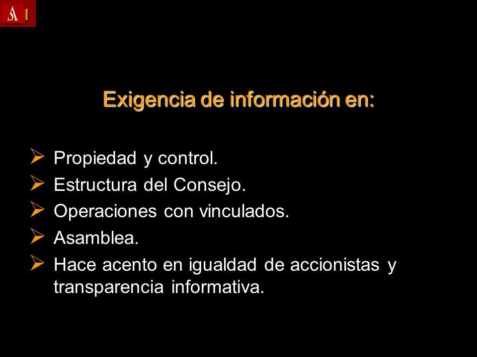 Exigencia de información en: Propiedad y control. Propiedad y control. Estructura del Consejo. Estructura del Consejo. Operaciones con vinculados. Ope