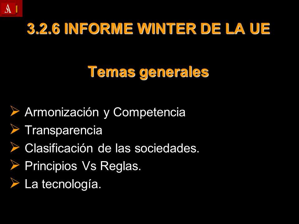3.2.6 INFORME WINTER DE LA UE Temas generales Armonización y Competencia Armonización y Competencia Transparencia Transparencia Clasificación de las s