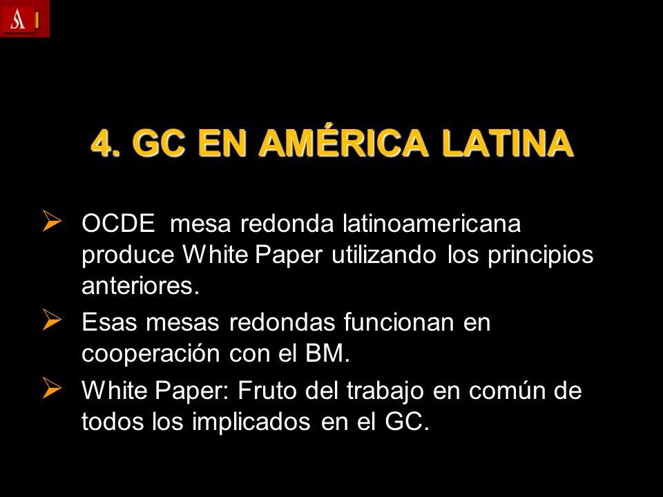 4. GC EN AMÉRICA LATINA OCDE mesa redonda latinoamericana produce White Paper utilizando los principios anteriores. OCDE mesa redonda latinoamericana