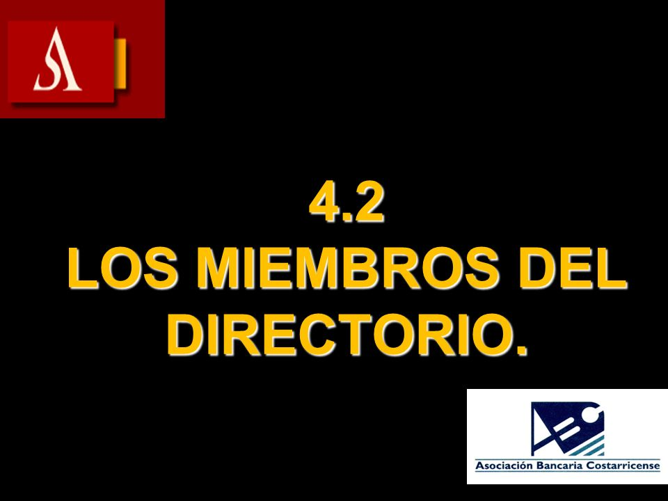 4.2 LOS MIEMBROS DEL DIRECTORIO.