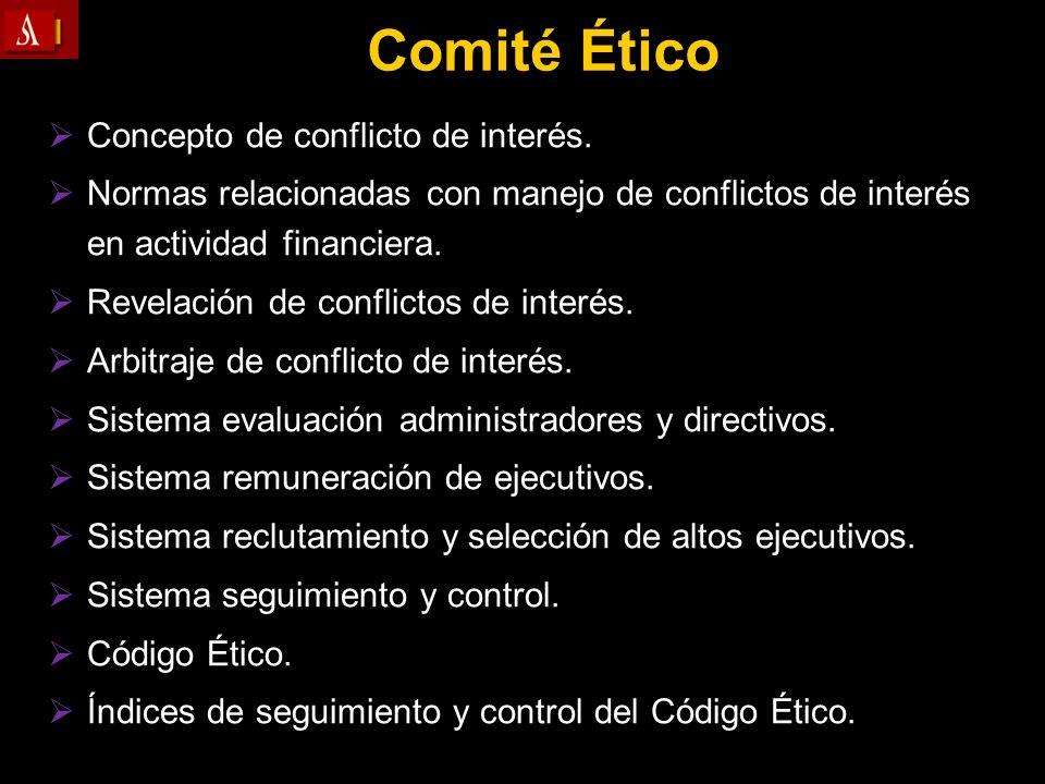 Comité Ético Comité Ético Concepto de conflicto de interés. Normas relacionadas con manejo de conflictos de interés en actividad financiera. Revelació