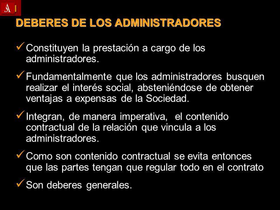 DEBERES DE LOS ADMINISTRADORES Constituyen la prestación a cargo de los administradores. Constituyen la prestación a cargo de los administradores. Fun
