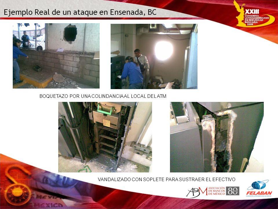 Ejemplo Real de un ataque en Ensenada, BC BOQUETAZO POR UNA COLINDANCIA AL LOCAL DEL ATM VANDALIZADO CON SOPLETE PARA SUSTRAER EL EFECTIVO