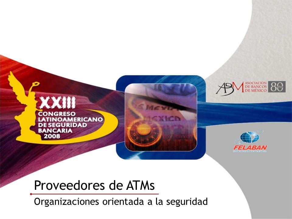 Proveedores de ATMs Organizaciones orientada a la seguridad