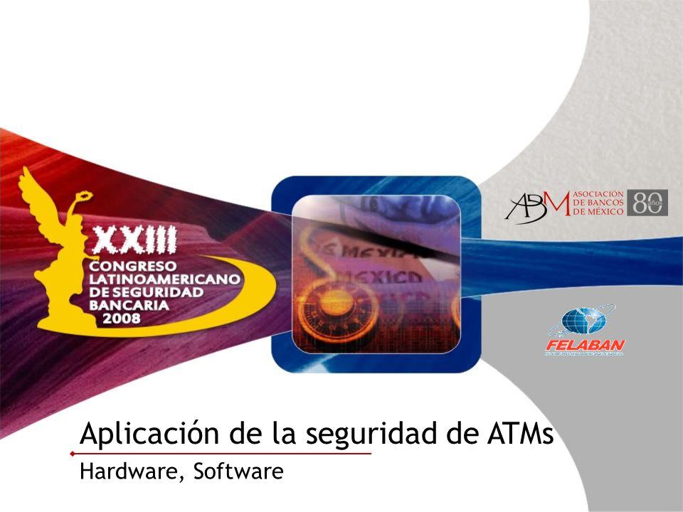 Aplicación de la seguridad de ATMs Hardware, Software