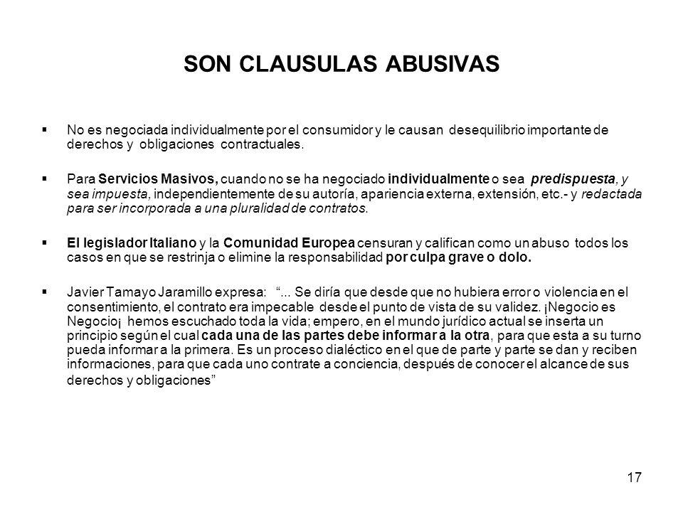 17 SON CLAUSULAS ABUSIVAS No es negociada individualmente por el consumidor y le causan desequilibrio importante de derechos y obligaciones contractua