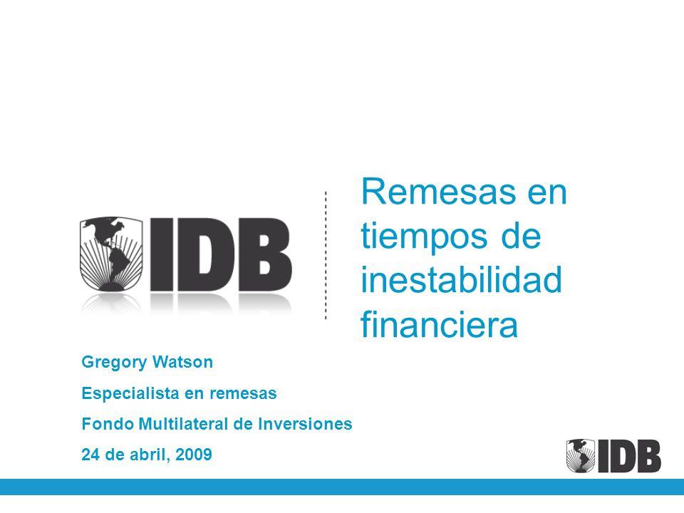 12 Impacto de la Crisis en las Remesas de Latinoamérica y el Caribe desde la Visión de las Entidades Financieras Abril 2009