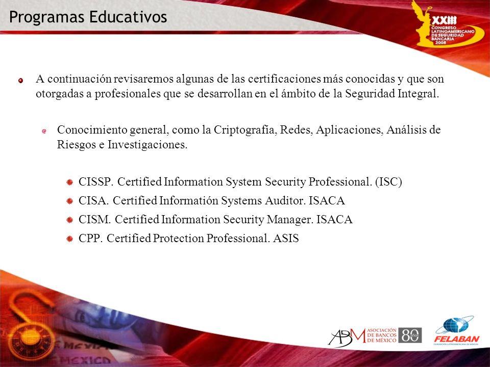 A continuación revisaremos algunas de las certificaciones más conocidas y que son otorgadas a profesionales que se desarrollan en el ámbito de la Segu
