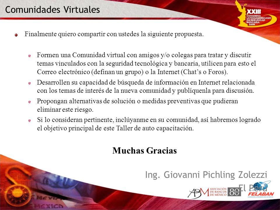 Ing. Giovanni Pichling Zolezzi El Perú Finalmente quiero compartir con ustedes la siguiente propuesta. Formen una Comunidad virtual con amigos y/o col