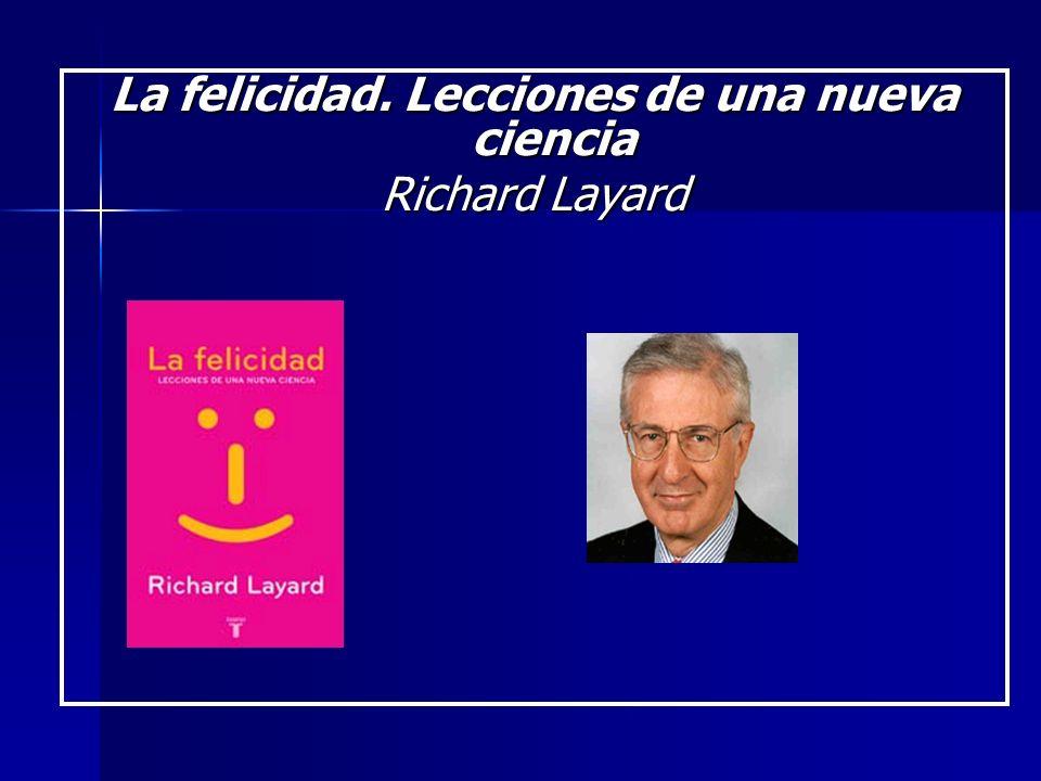 La felicidad. Lecciones de una nueva ciencia Richard Layard