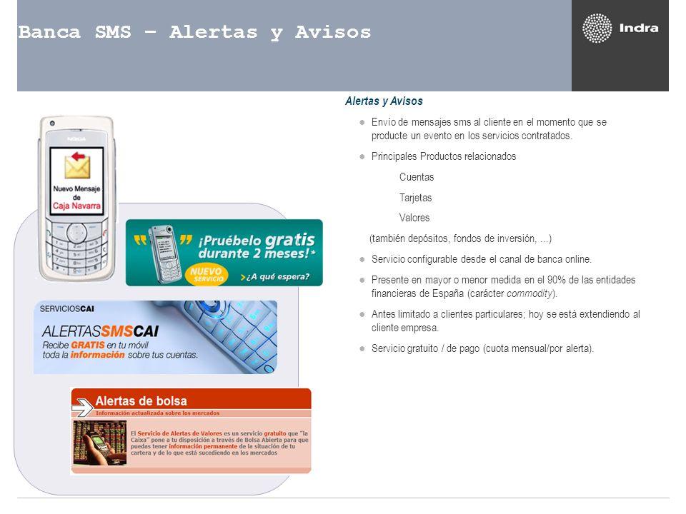 Banca SMS – Alertas y Avisos Alertas y Avisos Envío de mensajes sms al cliente en el momento que se producte un evento en los servicios contratados. P