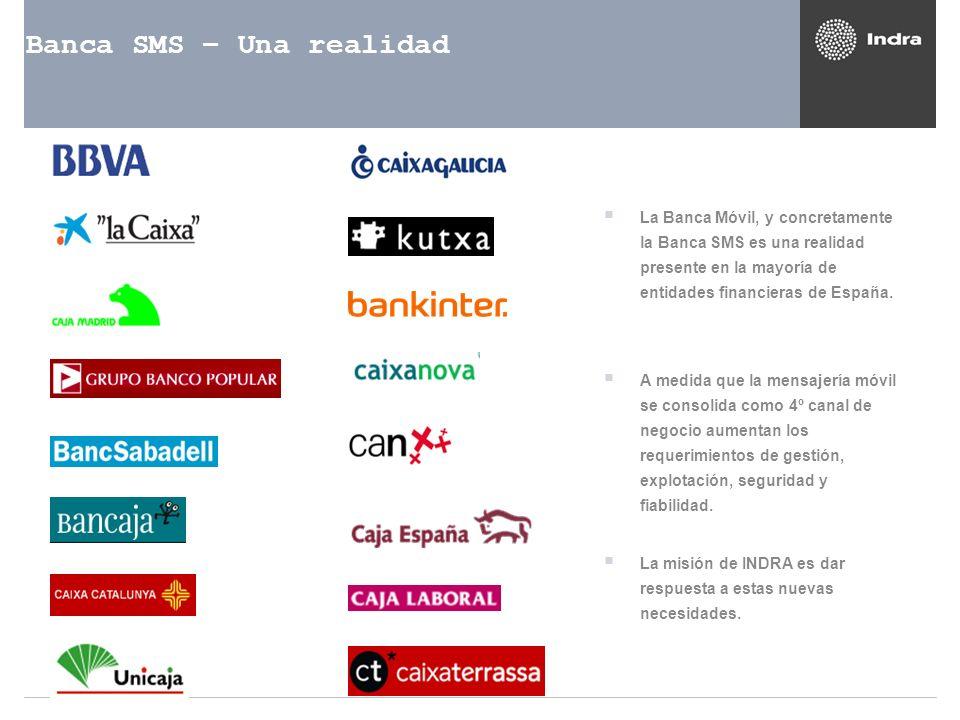 Banca SMS – Una realidad La Banca Móvil, y concretamente la Banca SMS es una realidad presente en la mayoría de entidades financieras de España. A med