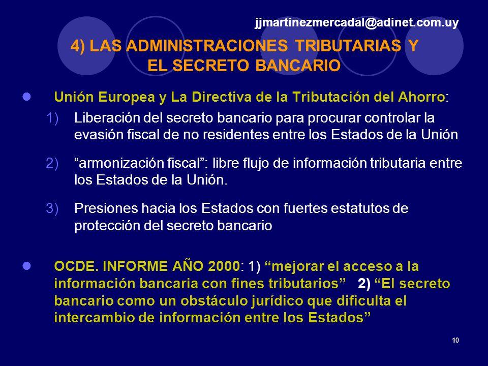 10 Unión Europea y La Directiva de la Tributación del Ahorro: 1)Liberación del secreto bancario para procurar controlar la evasión fiscal de no reside