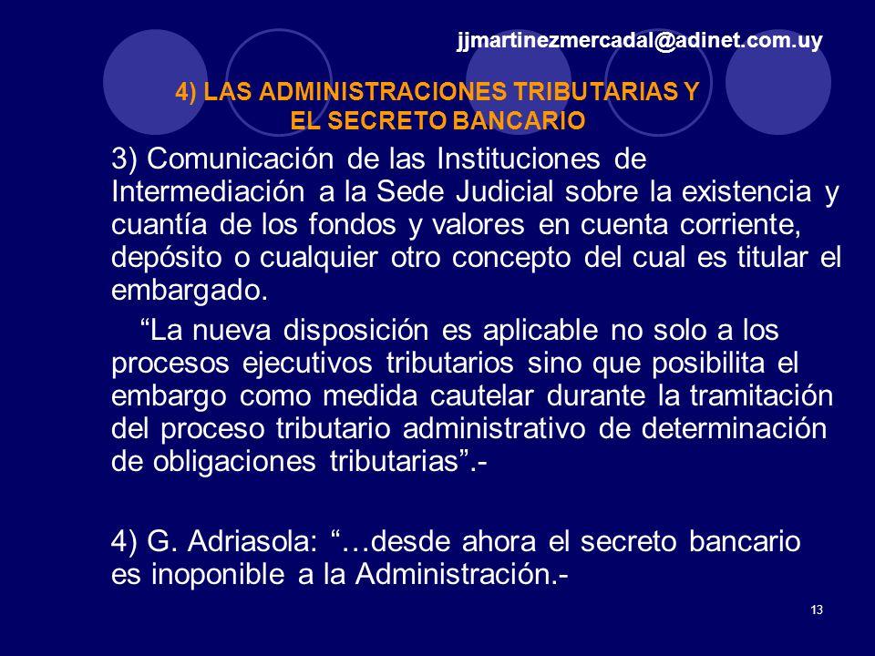 13 3) Comunicación de las Instituciones de Intermediación a la Sede Judicial sobre la existencia y cuantía de los fondos y valores en cuenta corriente