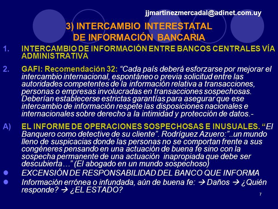 7 1.INTERCAMBIO DE INFORMACIÓN ENTRE BANCOS CENTRALES VÍA ADMINISTRATIVA 2.GAFI: Recomendación 32: Cada país deberá esforzarse por mejorar el intercam