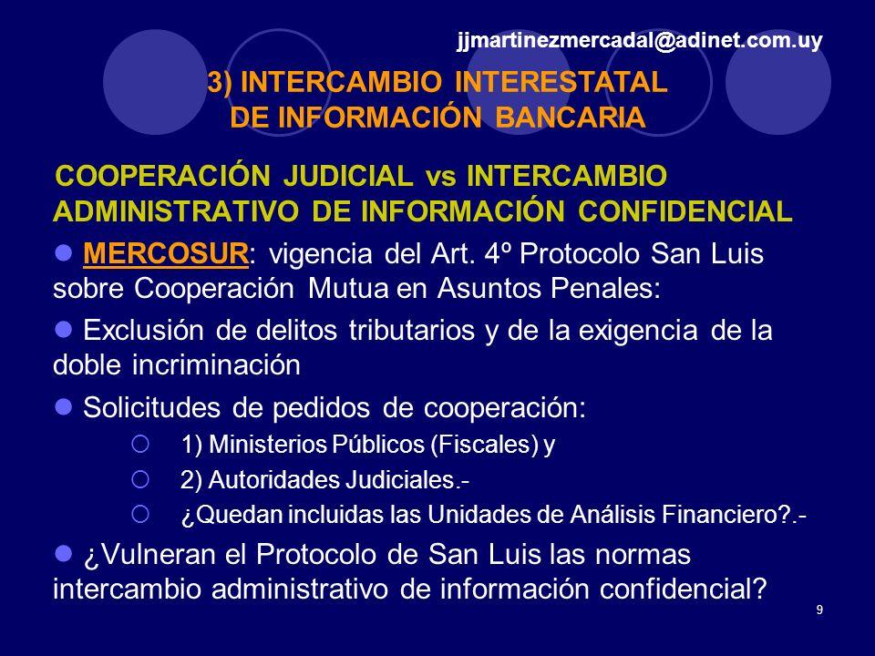 9 COOPERACIÓN JUDICIAL vs INTERCAMBIO ADMINISTRATIVO DE INFORMACIÓN CONFIDENCIAL MERCOSUR: vigencia del Art. 4º Protocolo San Luis sobre Cooperación M