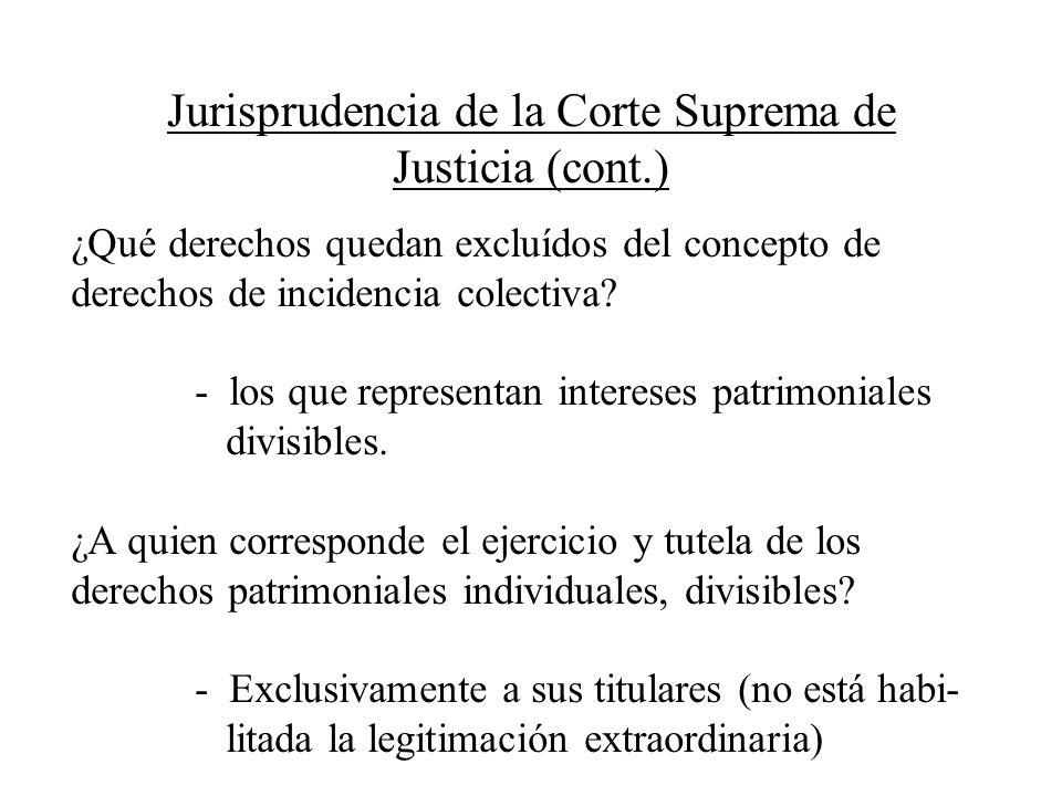 Jurisprudencia de la Corte Suprema de Justicia (cont.) ¿Qué derechos quedan excluídos del concepto de derechos de incidencia colectiva? - los que repr