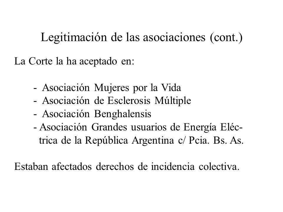 Legitimación de las asociaciones (cont.) La Corte la ha aceptado en: - Asociación Mujeres por la Vida - Asociación de Esclerosis Múltiple - Asociación